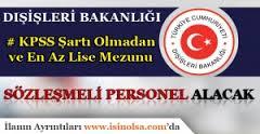 Dışişleri Bakanlığı KPSS Puanına Bakmadan Personel Alacak