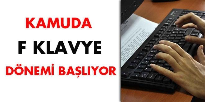 Kamuda 'F klavye' dönemi başlıyor