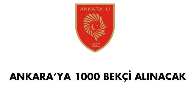 ANKARA'YA 1000 BEKÇİ ALINACAK