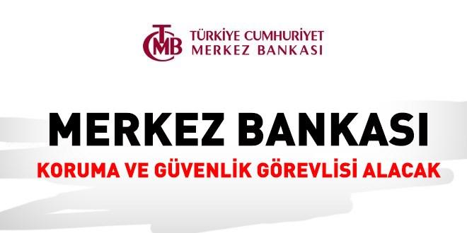 Merkez Bankası, 30 koruma ve güvenlik görevlisi alacak