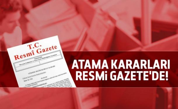 Atama kararları Resmi Gazete'de!