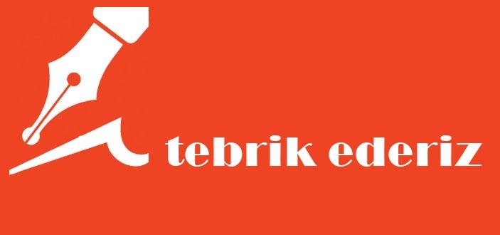TEBRİK EDERİZ